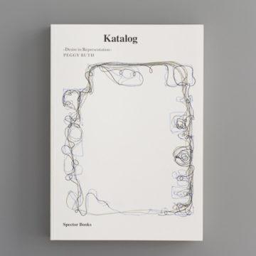Peggy Buth. Katalog: Desire in Representation
